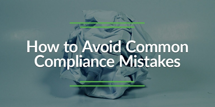 REGULATORY COMPLIANCE MISTAKES TO AVOID