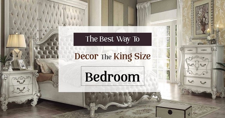 The Best Way to Decor the King Size Bedroom