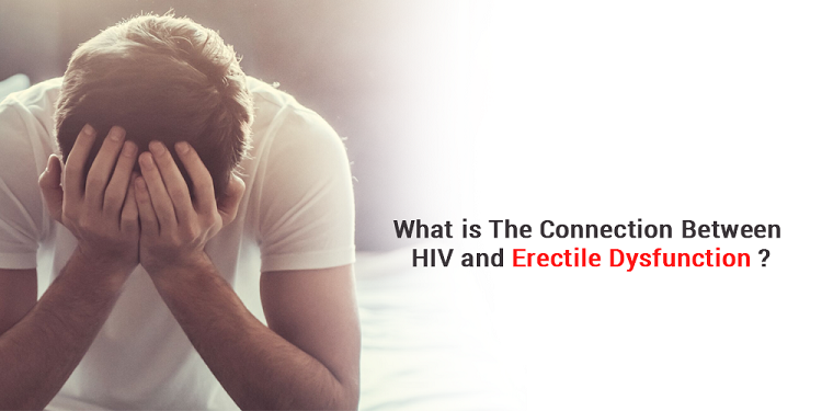 What is the connection between HIV and Erectile Dysfunction?