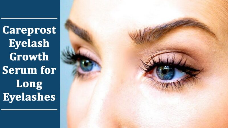 What should the right Careprost Eyelash Serumbe like?