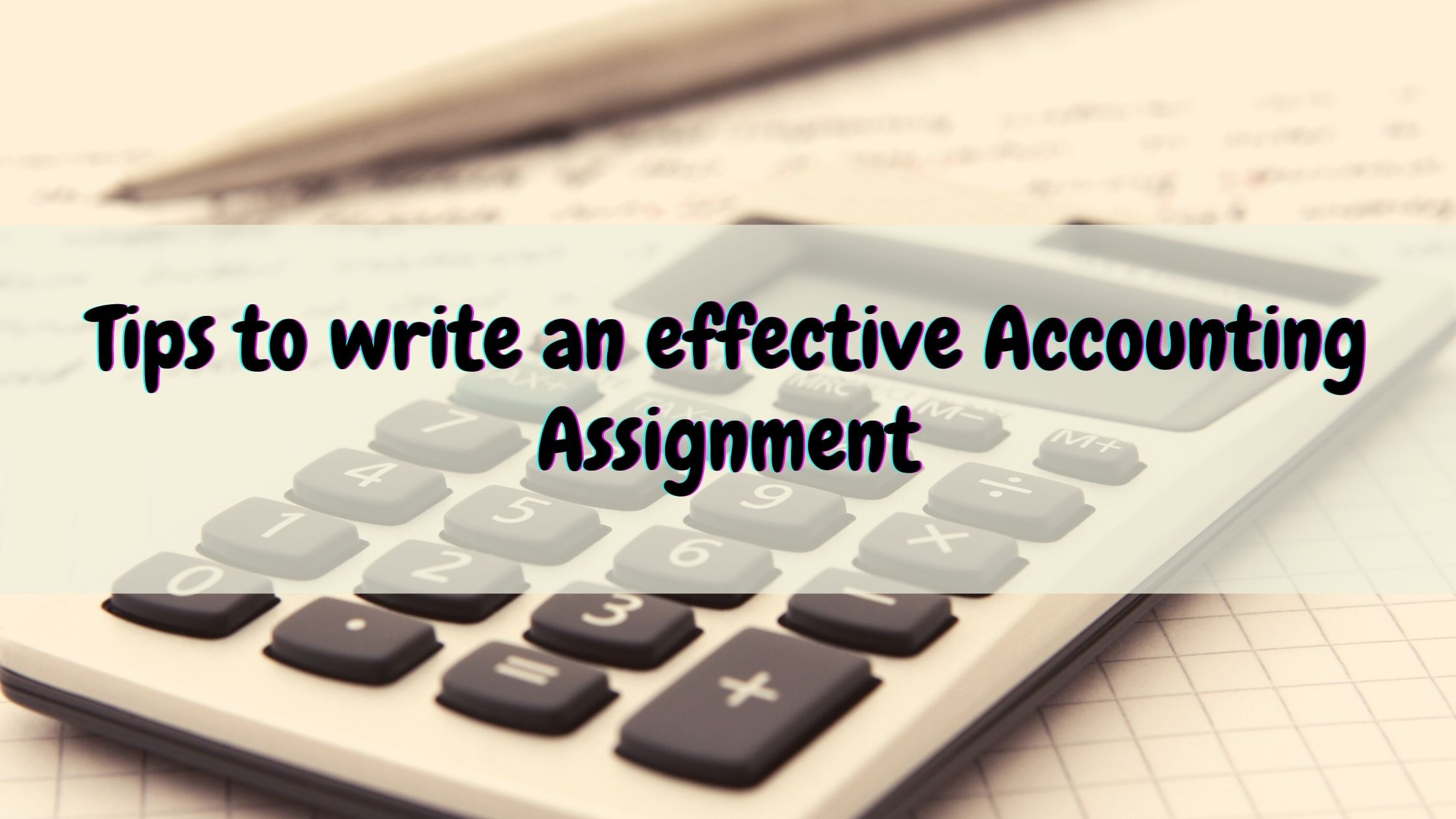 Tips to write an effective Accounting Assignment