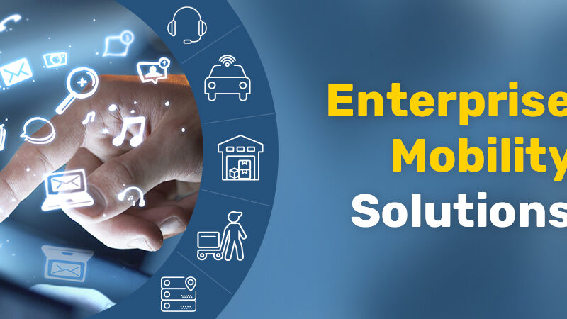 Top 7 Benefits of Implementing Enterprise Mobility Solutions